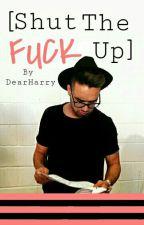 Shut The F*ck Up - [Lirry Stayne] boyxboy by DearHarry