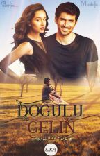 DOĞULU GELİN (DÜZENLENECEK!) by HAZALLYAZARR
