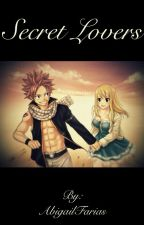 Secret Lovers (nalu fanfic) by AbigailFarias