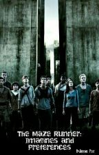 The Maze Runner Imagines and Preferences by pixiemoose-writes