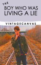 The Boy Who Was Living A Lie  by VintageCanvas