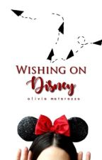 Wishing On Disney [COMPLETED] by potterjays-