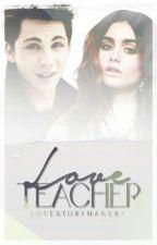Love Teacher  by LoveStoryMaker-
