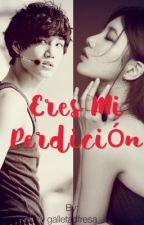 EDITANDO-NOTERMINADA-Eres mi perdición [Suzy&Kai] by galletadfresa
