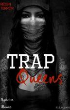 Trap Queens by EGOtisticManiac