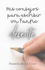 Mis consejos para escribir un Fanfic decente. by DaniiSora