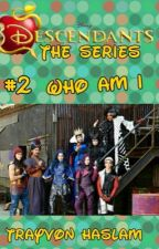 Disney Descendants The Series: Who Am I by trayvonhaslam