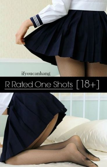 R Rated One Shots [18+] On Hold