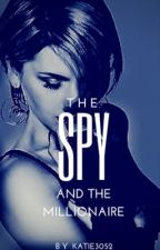 The spy and the Millionaire?! (Old, Badly Written) by Katie3053