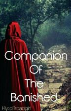 Companion Of The Banished [Completed] by offroadgirl