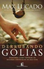 Derrubando Golias-Max Lucado by Leticia_de_Jesus