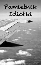 Pamiętnik Idiotki by very-sad-princess