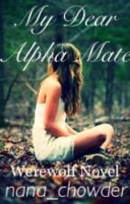 My Dear Alpha Mate by nana_chowder