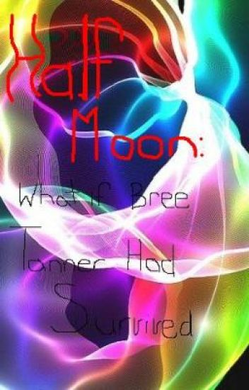 Half Moon What if Bree Tanner had survived?