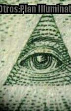 Los Otros:El Plan Illuminati by Noelito_2003
