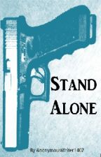 Stand Alone by AnonymousWriter1407