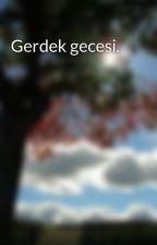 Gerdek gecesi. by BatuhanEsendemir