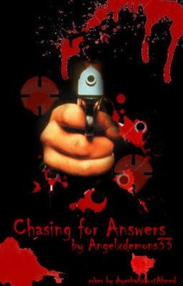 Chasing for Answers