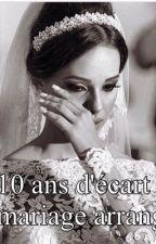 10ans d'écart, mariage arrangé by littleblack-dress