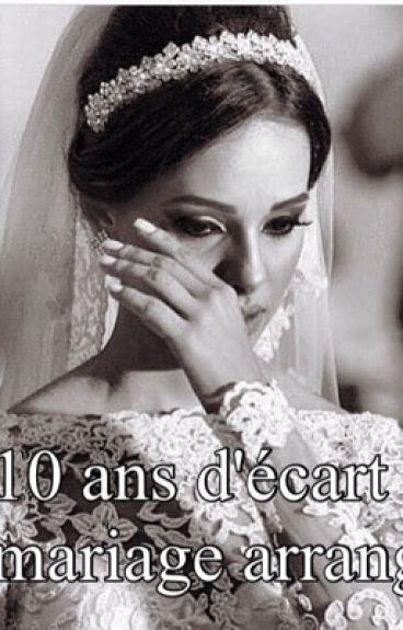 10ans d'écart, mariage arrangé