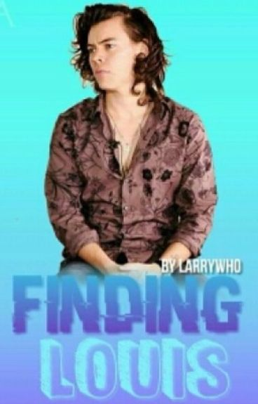 Finding Louis ✈️ (Larry Stylinson)