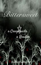 Bittersweet (a Creepypasta x reader) by RandomMandola