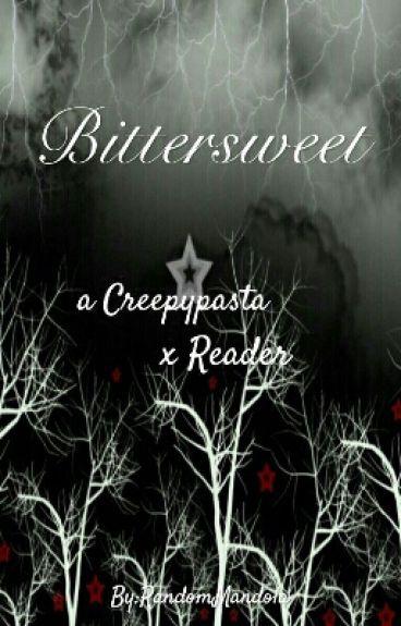 Bittersweet (a Creepypasta x reader)