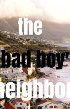 The Bad Boy's Neighbor by aarminee