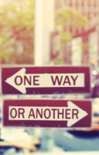 One way or another by Kalissir
