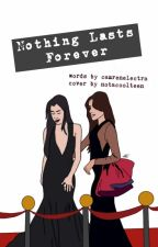 Nothing Lasts Forever (Camren) by bewonce