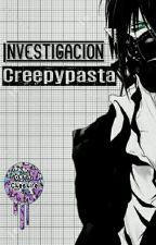Investigación Creepypasta. by DenniCheshire