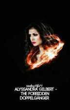 Alyssandra Gilbert - The Forbidden Doppelganger by reading4life14