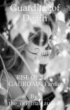 Guardian of Death by the_original_author