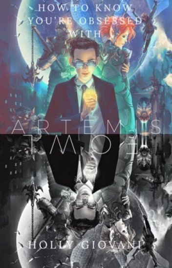How To Know You Re Obsessed With Artemis Fowl Holly