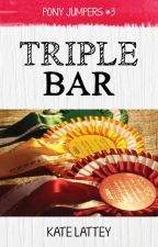Triple Bar (Pony Jumpers #3) by KateLattey