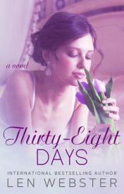 Thirty-Eight Days *SAMPLE* [Now Available in eBook & Paperback] by lennwebster