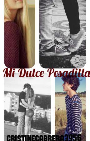 Mi dulce pesadilla by cristinecabrera3956