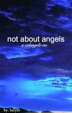not about angels - solangelo au by lucyfn