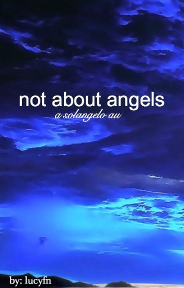 not about angels - solangelo au