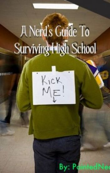 A Nerd's Guide To Surviving High School