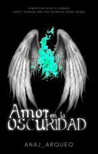 Amor en la Oscuridad (loveinthedark)[Terminada] by Analerman1
