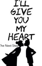 I'll Give You My Heart-The Next Step by fictionoffans
