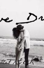 Love Drunk (1D, Jackgap, Danisnotonfire, and PointlessBlog fanfic) by ShannonOfficial