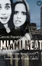 Miami Heat (Camren) Español by BloomCamrenF