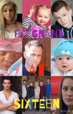 Pregnant At Sixteen {A Hollyoaks Fanfic!} by DoggyLoverLucy24