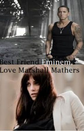 My Best Friend Eminem, My Love Marshall Mathers by VictorioushopesUCC