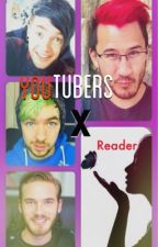 Youtubers x Reader DISCONTINUED by -freshgreentae