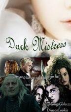 Dark Mistress by RowlingsGirls_22