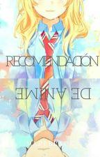 Recomendación(  Anime,  películas,  libros...) by MiriamCisneros12