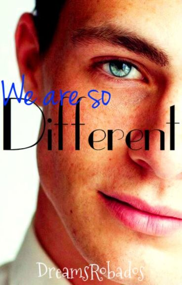 We are so different (Editando y corrigiendo)